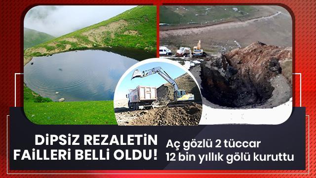 12 bin yıllık gölü kurutan iş adamlarının kimliği belli oldu