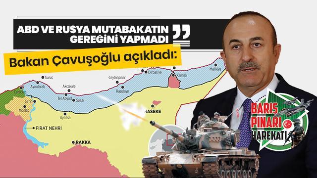 Dışişleri Bakanı Çavuşoğlu: ABD ve Rusya mutabakatın gereğini yapmadı