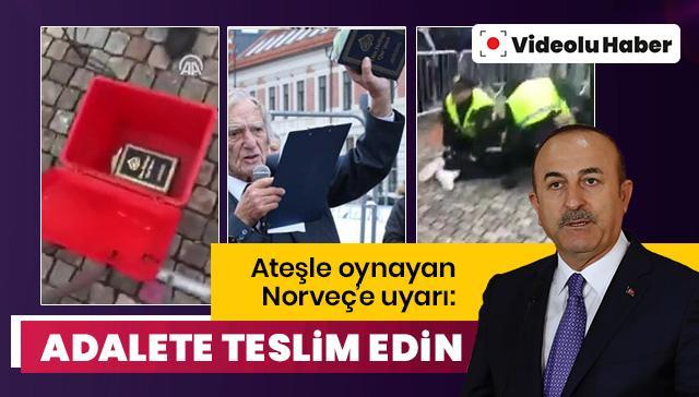 Ateşle oynayan Norveç'e uyarı: Adalete teslim edin!