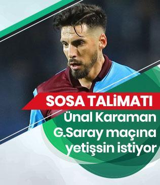 Ünal Karaman'dan Galatasaray maçı öncesi Sosa talimatı