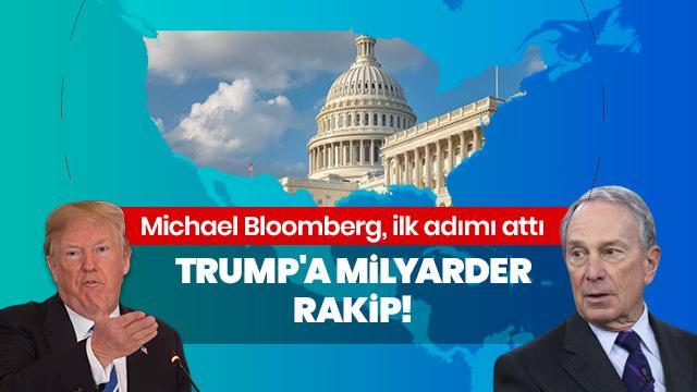 Trump'a milyarder rakip! Michael Bloomberg ilk adımı attı
