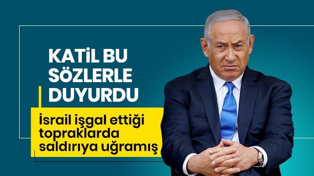 Katil İsrail duyurdu: Saldırıya uğradık!