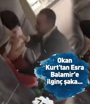 Okan Kurt'tan Esra Balamir'e ilginç şaka...