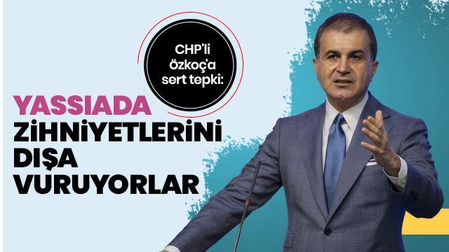 AK Parti Sözcüsü Çelik: Saldırı zihniyeti Türkiye için üzüntü verici