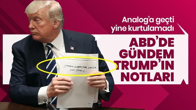 Analoğa geçti yine kurtulamadı! ABD'de gündem Trump'ın notları