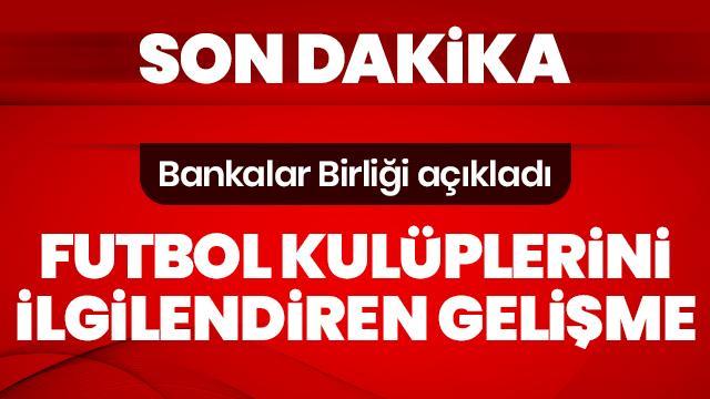 Türkiye Bankalar Birliği'nden açıklama: Futbol kulüplerinin 7 milyar TL'lik borçları yapılandırıldı