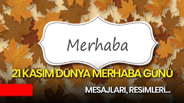 21 Kasım Dünya Merhaba Günü nedir? 21 Kasım Dünya Merhaba Günü mesajları, resimleri