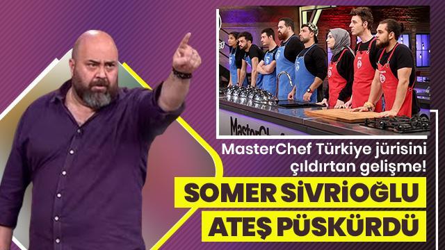 MasterChef Türkiye jürisini çıldırtan gelişme!  Somer Sivrioğlu ateş püskürdü