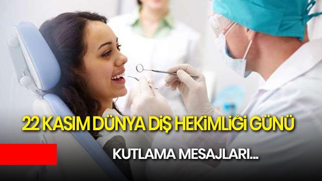 22 Kasım Dünya Diş Hekimliği Günü kutlanıyor! Dünya Diş Hekimliği Günü kutlama mesajları