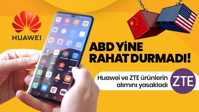 ABD'den ticaret savaşında yeni hamle: Huawei ve ZTE ürünlerin alımını yasakladı
