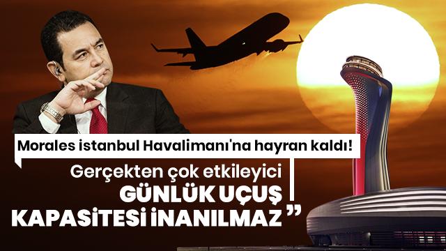 Morales'ten İstanbul Havalimanı yorumu