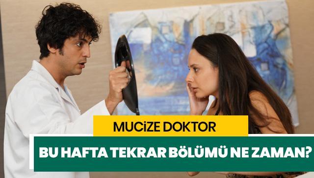 Mucize Doktor tekrarı ne zaman? Mucize Doktor tekrar bölümü bu hafta hangi gün?