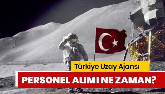 Türkiye Uzay Ajansı personel alımı ne zaman? Türkiye Uzay Ajansı iş başvurusu şartları neler?