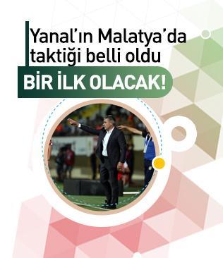 Ersun Yanal'ın Malatya deplasmanında aklındaki plan 4-6-0