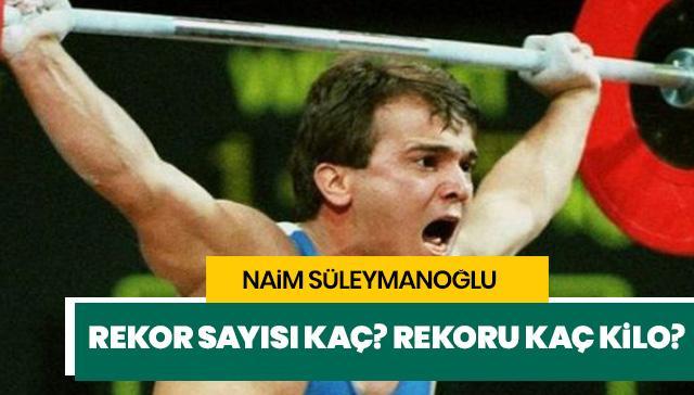 Naim Süleymanoğlu kaç yaşında öldü? Naim Süleymanoğlu rekor kaç kilo?