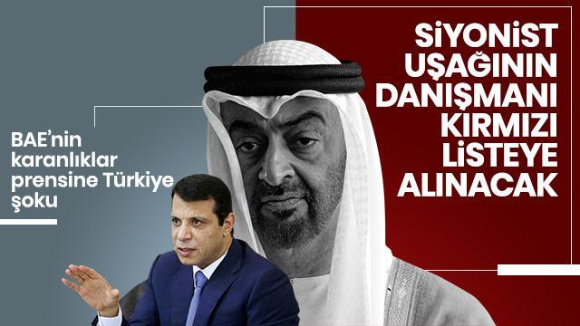 BAE'nin adamı Muhammed Dahlan Türkiye tarafından kırmızı listeye alınıyor!