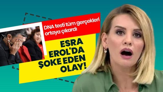 Esra Erol'da açıklanan DNA testi tüm gerçekleri ortaya çıkardı