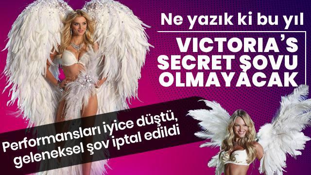 'Ne yazık ki bu yıl Victoria's Secret şovu olmayacak'