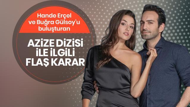 Hande Erçel ve Buğra Gülsoy'u buluşturan Azize dizisiyle ilgili yeni gelişme
