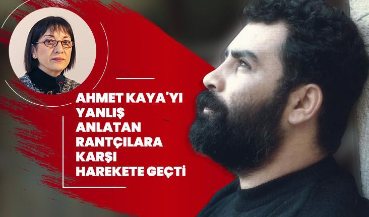 Ahmet Kaya'yı yanlış anlatan rantçılara karşı harekete geçti