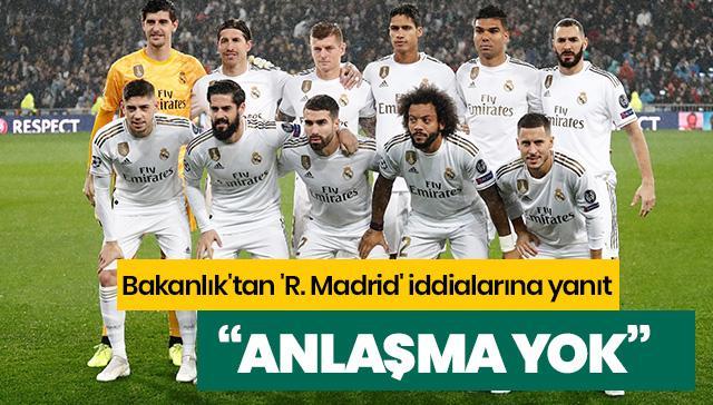 Bakanlık'tan 'Real Madrid' iddialarına yanıt: Anlaşma yok!