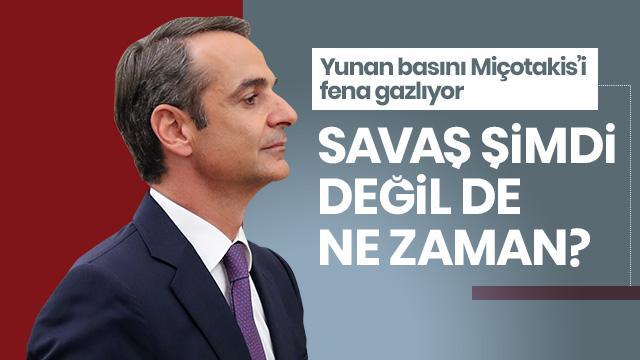 Türkiye Yunan'ı çıldırttı: Savaş şimdi değilse ne zaman?