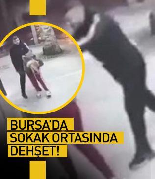 Bursa'da sokak ortasında dehşet