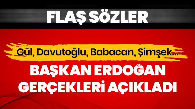 Başkan Erdoğan, Davutoğlu, Babacan ve Şimşek'i deşifre etti