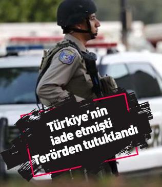Türkiye'nin iade etmişti... Terörden tutuklandı
