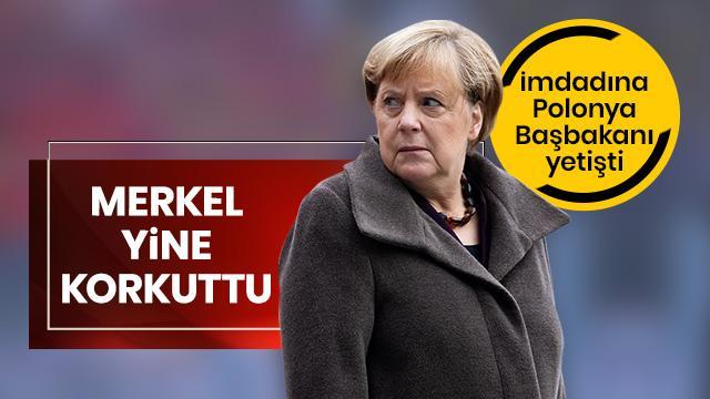 Merkel yine korkuttu: İmdadına Polonya Başbakanı yetişti