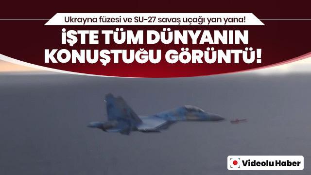 İşte tüm dünyanın konuştuğu görüntü! Ukrayna'nın fırlattığı seyir füzesi ile SU-27 savaş uçakları yan yana uçtu