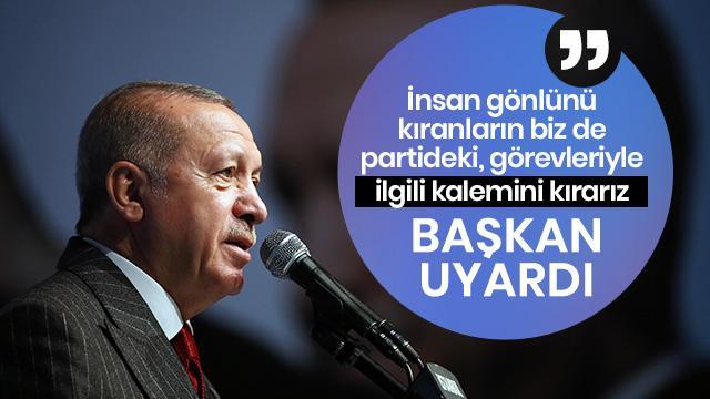 Başkan Erdoğan partilileri uyardı: Kalemini kırarız