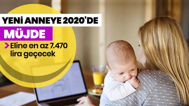 Yeni anneye2020'de 7.470 lira