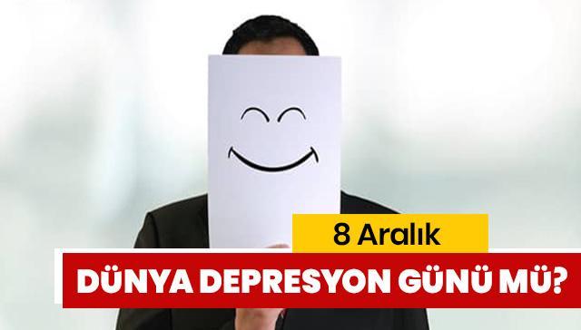 8 Aralık Dünya Depresyon Günü mü? 8 Aralık Dünya Depresyon Günü sözleri haberimizde