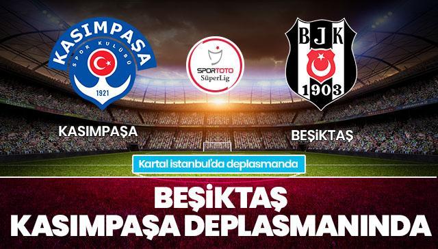 Kasımpaşa-Beşiktaş CANLI ANLATIM