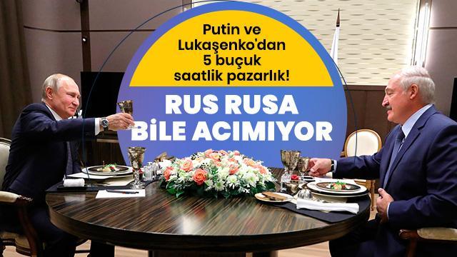 Putin ve Lukaşenko'dan 5 buçuk saatlik pazarlık