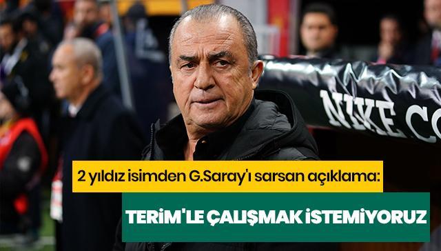 2 yıldız isimden G.Saray'ı sarsan açıklama: Fatih Terim'le çalışmak istemiyoruz
