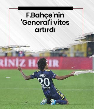 Fenerbahçe'nin 'General'i vites artırdı