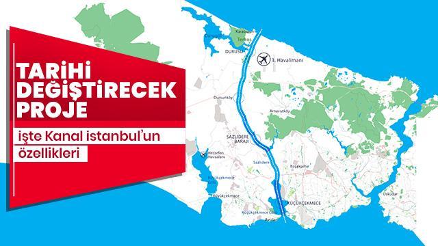 Kanal İstanbul projesi nedir? İşte Kanal İstanbul'un özellikleri