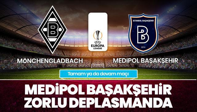 Mönchengladbach-Medipol Başakşehir CANLI ANLATIM