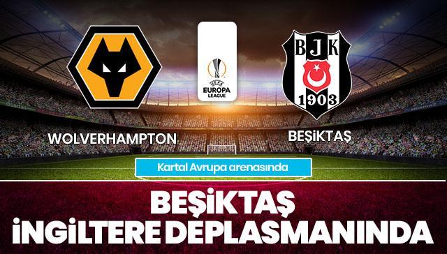 Wolverhampton-Beşiktaş CANLI ANLATIM