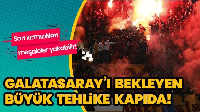Galatasaray'ı bekleyen büyük tehlike kapıda