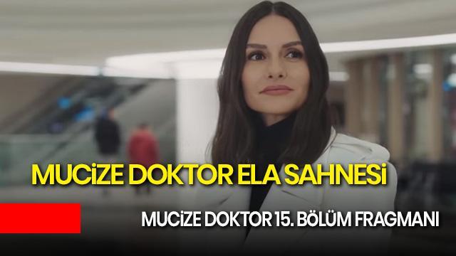 Mucize Doktor Ela sahnesi yayında! Mucize Doktor 15. yeni bölüm fragmanı izleme linki