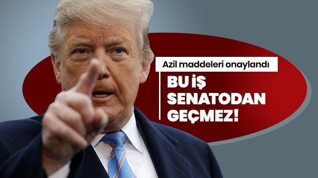 Trump'a yönelik azil maddeleri onaylandı!