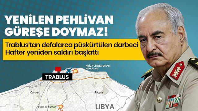 Hafter, Trablus'a yeni saldırı başlattıklarını duyurdu