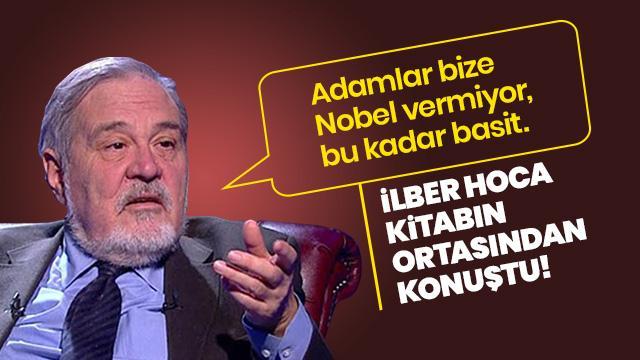 İlber Hoca'dan Nobel Ödülleri'ne ilişkin çarpıcı tespitler!