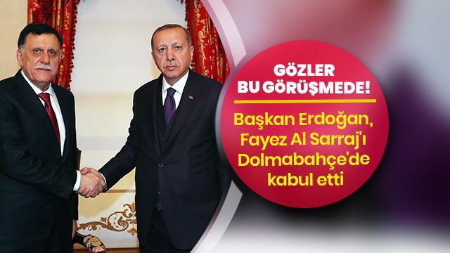 Başkan Erdoğan, Fayez Al Sarraj'ı kabul etti