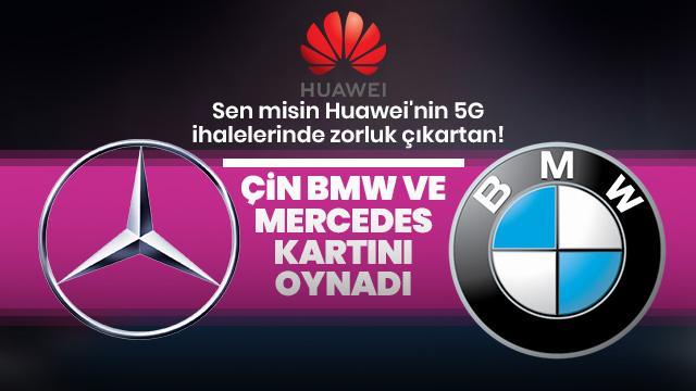 Sen misin Huawei'nin 5G ihalelerinde zorluk çıkartan! Çin BMW ve Mercedes kartını oynadı