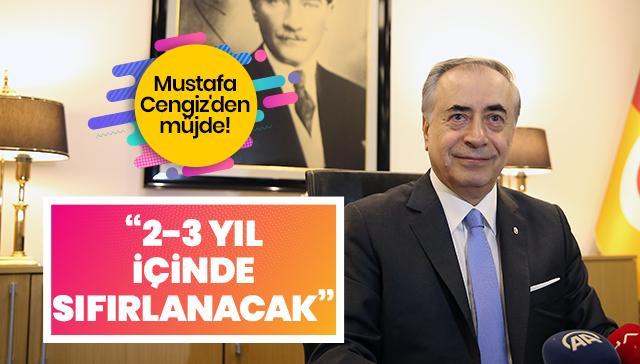 Mustafa Cengiz'den müjde: 2-3 yıl içinde sıfırlanacak
