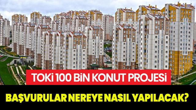 TOKİ 100 bin konut başvuruları başladı! TOKİ ev başvurusu nasıl, nereden yapılır?